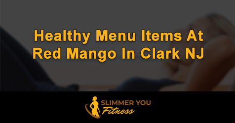 healthy menu items at red mango in clark nj
