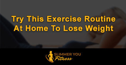 Try This Exercise Routine at Home to Lose Weight